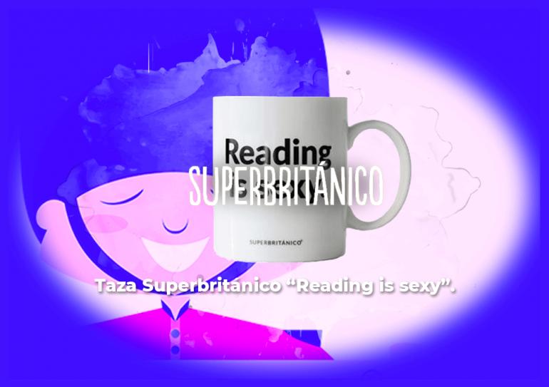 "Sorteo taza Superbritánico ""Reading is sexy""."