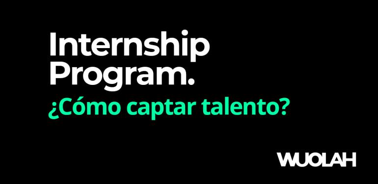 ¿Eres nuestro próximo Internship Program?